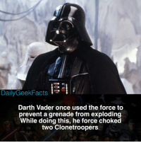 Do you want a Darth Vader solo film? _ rey reykenobi reyskywalker finn fn2187 poedameron captainphasma bb8 kyloren lukeskywalker obiwankenobi darthvader hansolo princessleia chewbacca marvel dc thelastjedi starwars starwarsfacts dailygeekfacts: DailyGeekfacts t  Darth Vader once used the force to  prevent a grenade from exploding  While doing this, he force choked  two Clonetroopers Do you want a Darth Vader solo film? _ rey reykenobi reyskywalker finn fn2187 poedameron captainphasma bb8 kyloren lukeskywalker obiwankenobi darthvader hansolo princessleia chewbacca marvel dc thelastjedi starwars starwarsfacts dailygeekfacts