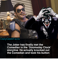 Batman, Clock, and Joker: DailyGeekFacts  The Joker has finally met the  Comedian in the 'Doomsday Clock'  storyline. He actually knocked out  the Comedian and took his button 'Doomsday Clock' No. 6 (2018) _ batman robin nightwing redhood redrobin batgirl batwoman thejoker thecomedian rorshach doctormanhattan niteowl watchmen justiceleague doomsdayclock dc dccomics dcfacts dailygeekfacts