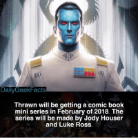 I'm excited for this 🙌 _ grandadmiralthrawn thrawn darthvader darthmaul lukeross jodyhouser starwars starwarsfacts dailygeekfacts: DailyGeekFacts  Thrawn will be getting a comic boolk  mini series in February of 2018. The  series will be made by Jody Houser  and Luke Ross I'm excited for this 🙌 _ grandadmiralthrawn thrawn darthvader darthmaul lukeross jodyhouser starwars starwarsfacts dailygeekfacts