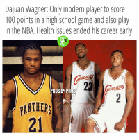 Ali, Memes, and Nba: Dajuan Wagner: Only modern player to score  100 points in a high school game and also play  in the NBA. Health issues ended his career early  PROS  PROS  ALIE  ROSB PROS He averaged 42.5ppg senior yr😂