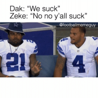 "Sports, Personal, and Like: Dak: ""We suck""  Zeke: ""No no y'all suck  @footballmemeguy Sounds like a personal problem"