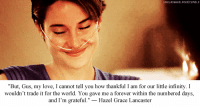 """Love, Tumblr, and Best: DAKILAN6BERLPRENITUMELR  """"But, Gus, my love, I cannot tell you how thankful I am for our little infinity. I  wouldn't trade it for the world. You gave me a forever within the numbered days,  and I'm grateful.""""-Hazel Grace Lancaster silly-luv:  ♡ find your best posts on my blog ♡"""