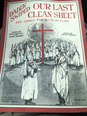 Antique sheet music: DAL  CLEAN SHEET  DY  SWIPED OUR LAST  AND JOINED THE KU KLUX KLAN  WORDS B  HELEN MARCELL  AND  PEGGY HEDGES  MUSIC BY  HELEN MARCELL  PRICE 60A Antique sheet music