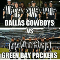 Since y'all wanna blame the refs. There u go. Y'all dun pissed me off.  Thatsright: DALLAS COWBOYS  VS  downwithdetroit.com  GREEN BAY PACKERS Since y'all wanna blame the refs. There u go. Y'all dun pissed me off.  Thatsright