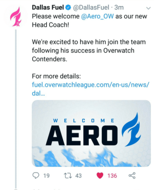 Fucking, Head, and News: Dallas Fuel @DallasFuel 3nm  Please welcome @Aero_OW as our nevw  Head Coach!  We're excited to have him join the team  following his success in Overwatch  Contenders  For more details:  fuel.overwatchleague.com/en-us/news/  dal  W E L C O M E  AERO  19 t 43 136 owldesk: dallasfuelmaintank: Finally some good news! For those who don't know him, Aero was the head coach of Fusion University, the team that just won NA Contenders after an undefeated season. i'm so fucking sad aero left fusion uni,,,, but i hope he can help the fuel. he was a great coach for fu