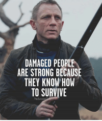 Club, Memes, and How To: DAMAGED PEOPLE  ARE STRONG BECAUSE  THEY KNOW HOW  TO SURVIVE  The Success Strong one...via @the.success.club thefutureentrepreneur