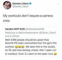 Lillard claps back at someone who thought he's been everywhere but the gym 😂 nbamemes nba lillard: Damian Lillard  @Dame_Lillard  My workouts don't require a camera  crew  Harden MVP SZN @oShowtimeEOE  Replying to @pinwheelempire @Dame_Lillard  and 4 others  Well 4.6M people should be upset they  favorite PG been everywhere but the gym this  summer 부부 We seen him in the studio,  on 2K and now boxing Lmaoo. Not 1 open run  or workout. Even CJ went to the open runs Lillard claps back at someone who thought he's been everywhere but the gym 😂 nbamemes nba lillard