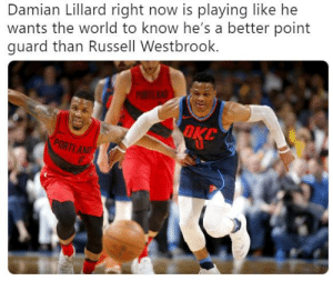 Nba, Russell Westbrook, and Damian Lillard: Damian Lillard right now is playing like he  wants the world to know he's a better point  guard than Russell Westbrook. Damian Lillard is a man on a mission right now.  (via Open Court)