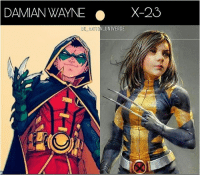 Batman, Memes, and Superman: DAMIAN WAYNE X-23  C NATIO  N_UNIVERS  E Damian or X 23 ? dc dccomics dceu dcu dcrebirth dcnation dcextendeduniverse batman superman manofsteel thedarkknight wonderwoman justiceleague cyborg aquaman martianmanhunter greenlantern theflash greenarrow suicidesquad thejoker harleyquinn comics injusticegodsamongus