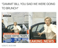 """Breaking News, Trendy, and Sec: """"DAMMIT BILL YOU SAID WE WERE GOING  TO BRUNCH""""  Capitol Hill  10:18 AM ET  BREAKING NEWS  OBAMAS HOSTING TRUMPS A  INAUGURAL  4118  SWEARING-IN  EAKING NEWS  CEREMONY  MIN  SEC  1/20/17, 9:23 AM ha"""