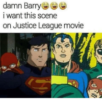 justice league movie: damn Barry  i want this scene  on Justice League movie