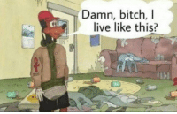 Bitch, Tumblr, and Blog: Damn, bitch, I  live like this? zodiacbaby:  Me every time I go into my room