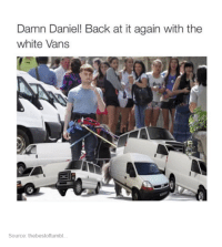 Damn Daniel Back: Damn Daniel! Back at it again with the  white Vans  Source: thebestoftumbl.