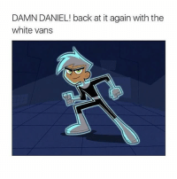 peep my bio: DAMN DANIEL! back at it again with the  white vans peep my bio