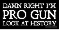 Click, Ignorant, and Memes: DAMN RIGHT I'M  PRO GUN  LOOK AT HISTORY  WEAPONSTICKERS.COM Those who ignorant of history are prone to repeat it. CLICK LIKE if history won't repeat itself on your watch (Gestapo).... -- Cold Dead Hands 2nd Amendment gear: cdh2a.com/shop