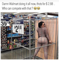 Af, Dank, and Lit: Damn Walmart doing it all now, thots for $ 2.88  Who can compete with that?  Price  3972 Walmart lit af 🔥😂