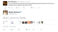 what ares: Dan Abramov @dan_abramov Dec 11  In your experience what are some things that seem good short term but end up  creating more problems than they solve?  わ134 21彡  89  Sindre Sorhus  @sindresorhus  @dan_abramov Code  RETWEETS  LIKES  5  2:04 PM - 11 Dec 2016  100
