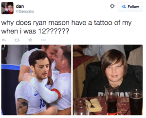 Masoner: dan  Follow  Danorako  why does ryan mason have a tattoo of my  when i was 12??????  わ£3  39