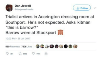 "😂😂😂: Dan Jewel  danjewellmedia  Follow  Trialist arrives in Accrington dressing room at  Southport. He's not expected. Asks kitman  ""this is barrow?""  Barrow were at Stockport  10:03 PM-29 Jul 2017  590 Retweets 793 Likes 😂😂😂"
