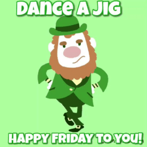 Dank, Friday, and Good Morning: DAnce  AJIG  HAPPY FRIDAY TO YOu Good morning to you