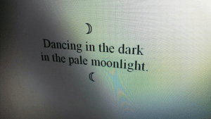 Pale: Dancing in the dark  in the pale moonlight