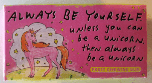 Dang, I want to be a unicorn... (Real gum btw): Dang, I want to be a unicorn... (Real gum btw)