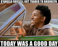 Swaggy 😭😂: D'ANGELO RUSSELL GOT TRADED TO BROOKLYN  @NBAMEMES  TODAY WAS A GOOD DAY Swaggy 😭😂