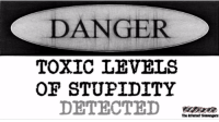<p>Funny TGIF misconduct  Ludicrous memes and pictures  PMSLweb </p>: DANGER  TOXIC LEVELS  OF STUPIDITY  DETECTD  The Intenet Scavengers <p>Funny TGIF misconduct  Ludicrous memes and pictures  PMSLweb </p>