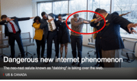 "me irl: Dangerous new internet phenomenon  The neo-nazi salute known as ""dabbing"" is taking over the web  US & CANADA me irl"