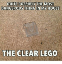 where is it now?: DANGEROUS THING IN MY HOUSE  THE CLEAR LEGO  where is it now?
