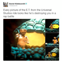 Dank, Rap, and Rap Battle: Daniel Kibblesmith  @kibblesmith  Every picture of the E.T from the Universal  Studios ride looks like he's destroying you in a  rap battle