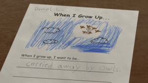 Never give up on your dreams: Daniel L  When I Grow Up...  When I grow up, I want to be...  Carricd away by OwLs Never give up on your dreams