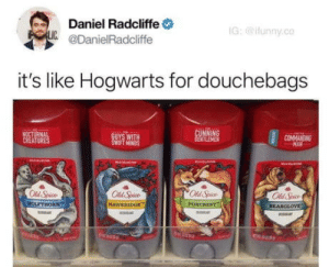 So wearing deodorant makes guys douchey now?: Daniel Radcliffe  @DanielRadcliffe  IG: @ifunny.co  it's like Hogwarts for douchebags  OING  Old Spice  ll Spice  VOXCREST  BEAROLOVE So wearing deodorant makes guys douchey now?