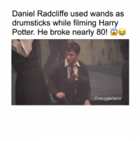 Damn Daniel! 😂🤣 QOTD: If you could have any supernatural abilities, what would that be? For me either turning into a supernatural creature or being invisible. 😁 What about you? Comment below. 👇🏼 ... Credits: @-mugglefacts Follow us 👉(@harrypotterfacts)!👈 🙌🙏 Tag someone who would love this! 😍 Don't forget to follow us on (@harrypotteredits) for more posts like this! 😱 Tag your friends below!👇👇 ©HarryPotterFacts HarryPotterFacts ⚠No ©Copyright Infringement Intended, All rights to J.K. Rowling and Warner Bros. ®: Daniel Radcliffe used wands as  drumsticks while filming Harry  Potter. He broke nearly 80!e  @mugglefacts Damn Daniel! 😂🤣 QOTD: If you could have any supernatural abilities, what would that be? For me either turning into a supernatural creature or being invisible. 😁 What about you? Comment below. 👇🏼 ... Credits: @-mugglefacts Follow us 👉(@harrypotterfacts)!👈 🙌🙏 Tag someone who would love this! 😍 Don't forget to follow us on (@harrypotteredits) for more posts like this! 😱 Tag your friends below!👇👇 ©HarryPotterFacts HarryPotterFacts ⚠No ©Copyright Infringement Intended, All rights to J.K. Rowling and Warner Bros. ®