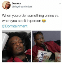 21 Savage 🗡vs. 21Cabbage 🥗 which one would you prefer? from our latest sketch TheFuckBoyWalk   Link in bio: Daniela  @daydreamindani  When you order something online vs.  when you see it in person  @Dormtainment 21 Savage 🗡vs. 21Cabbage 🥗 which one would you prefer? from our latest sketch TheFuckBoyWalk   Link in bio