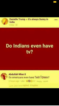 "<p>Indians are s🅰️🅱️🅰️ges via /r/MemeEconomy <a href=""https://ift.tt/2rJD1y0"">https://ift.tt/2rJD1y0</a></p>: Danielle Trump It's always Sunny in  India  2 hrs  Do Indians even have  tv?  Abdullah Mian II  9 Do americans even have Twin Towers?  2 hours ago Like o037 Reply More  Jaje snse replied 8 replies <p>Indians are s🅰️🅱️🅰️ges via /r/MemeEconomy <a href=""https://ift.tt/2rJD1y0"">https://ift.tt/2rJD1y0</a></p>"