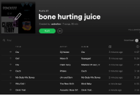 Bones, Juice, and Masters: DANOIZZ  PLAYLIST  bone hurting juice  OUCH  CLARK  TERRY  Created by: cadesilver 7 songs, 32 min  FOLLOWER  PLAY  Q Filter  Download  TITLE  ARTIST  ALBUM  Ow  Dj Noizzz  Ow  3 minutes ago  3 minutes ago  3 minutes ago  2 minutes ago  2 minutes ago  4:07  Moon B  Sussegad  5:24  Ow  Clark Terry  Masters Of Jazz, V  7:28  Ouch  Phlake  Ouch  3:18  t  My Body My Bones  Jim and Sam  My Body My Bones  3:15  Why Did I  The New Birth  Blind Baby  a minute ago  5:01  + Drink That  Acoustic Blues Dri Drink That...  a minute ago  3:55 me💀irl