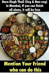 Being Alone, Memes, and Free: Dara Singh Thali (Veg & Non-veg)  in Mumbai, lf you can finish  all alone, it will be free  Mention Your Friend  who can do this