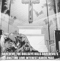 Memes, Daredevil, and 🤖: DAREDEVIL FOE BULLSEYE KILLS DAREDEVIL S  LONCTIMELOVE INTEREST KAREN PAGE. Please follow my backup page @marvelcomicsrealm