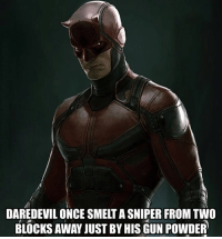 Memes, Daredevil, and 🤖: DAREDEVIL ONCE SMELTASNIPER FROMTWO  BLOCKS AWAY JUST BY HIS GUN POWDER