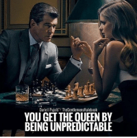 Memes, Queen, and Time: Dariell Pujols TheGentlemensRulebook  YOU GET THE QUEEN BY  BEING UNPREDICTABLE Don't be boring fellas, switch it up from time to time. don't lose her by being predictable. LIKE & TAG SOMEONE!