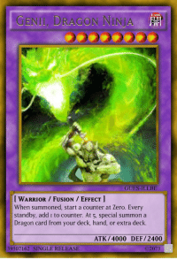 Reddit, Yu-Gi-Oh, and Zero: DARK  GENII, DRAGON NINJA  GUES-ILLBE  [ WARRIOR / FUSION EFFECT  When summoned, start a counter at Zero. Every  standby, add ı to counter. At 5, special summon a  Dragon card from your deck, hand, or extra deck.  ATK/4000 DEF/2400  39507162 SINGLE RELEASE  ©2073