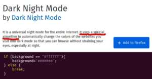 "A special Algorithm, that was made with machine learning.: Dark Night Mode  by Dark Night Mode  It is a universal night mode for the entire Internet. It uses a special  algorithm to automatically change the colors of the websites you  visit Into dark mode so that you can browse without straining your  eyes, especially at night.  + Add to Firefox  ""#ffffff""){  if (background  background=""#000000"";  }else  break;  }  == A special Algorithm, that was made with machine learning."