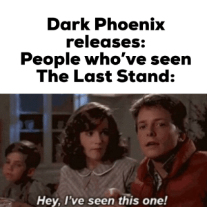 An interesting title: Dark Phoenix  releases:  People who've seen  The Last Stand:  Hey, I've seen this one! An interesting title