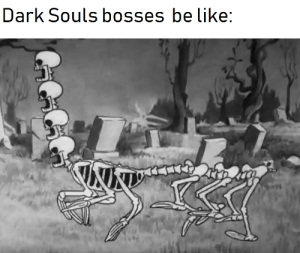Destroyer of Worlds!: Dark Souls bosses be like: Destroyer of Worlds!