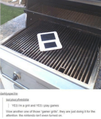 """Another One, Another One, and Just Do It: darkly Spectre  sucysucyfivedolla  YES im a grill and YES i play games  Wow another one of those gamer grills"""" they are just doing it for the  attention, the nintendo isn't even turned on. Gamer grills for the win!"""