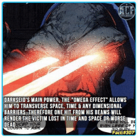 "- Scary powerful. • • - QOTD?!: What would you do with this amount of power?!: DARKSEID'S MAIN POWER, THE OMEGA EFFECT"" ALLOWS  HIM TO TRANSVERSE SPACE, TIME & ANY DIMENSIONAL  BARRIERS. THEREFORE ONE HIT FROM HIS BEAMS WILL  RENDERJHEAVICTIM LOST IN TIME AND SPACE OR WORSE  L BE  DEAD  CED YOUR  EVEN LESS OF  Fact - Scary powerful. • • - QOTD?!: What would you do with this amount of power?!"