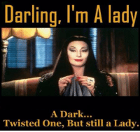 ~Evilgyrl: Darling, I'm A lady  A Dark...  Twisted One, But still a Lady. ~Evilgyrl
