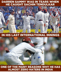 Love, Memes, and Zero: DARREN SAMMY WAS IN TEARS WHEN  HE CAUGHT SACHIN TENDULKAR  IN HIS LAST INTERNATIONAL INNINGS  ONE OF THE MANY REASONS WHY HE HAS  ALMOST ZERO HATERS IN INDIA One of the reasons why we love the Caribbeans.