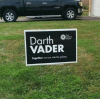 Memes, 🤖, and Galaxy: Darth  Galactic  VADER  Together we can rule the galaxy.
